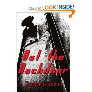 Out the Backdoor (9781420892253): Stephanie Vestal: Books