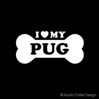 LOVE MY PUG Vinyl Decal Car Window Sticker   Dogs