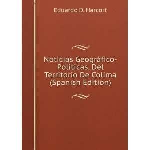 Noticias Geográfico Políticas, Del Territorio De Colima