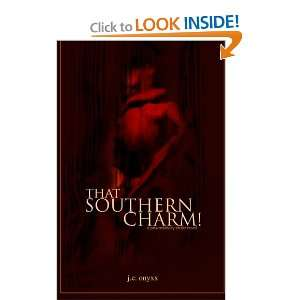 That Southern Charm! (9781451553864): J E Onyxx: Books