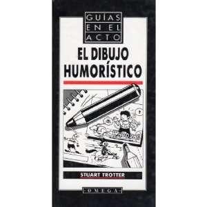 Dibujo humorístico, el (9788428209083): Stuart Trotter: Books