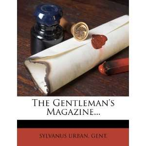 Gentlemans Magazine (9781276777728): SYLVANUS URBAN GENT.: Books