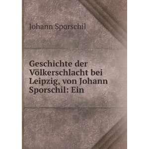 Geschichte der Völkerschlacht bei Leipzig, von Johann