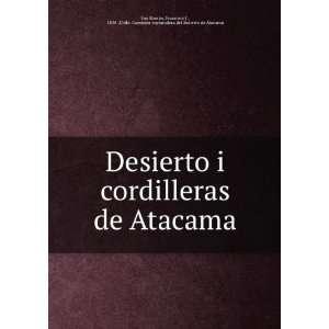 Desierto i cordilleras de Atacama: Francisco J., 1838