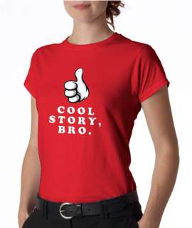 Cool Story, Bro. Sarcastic MEME Ladies Tee Shirt