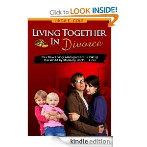 Living Together In Divorce   The New Trend For 2011: Linda E. Cole