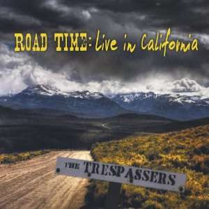 Road Time Live in California Trespassers Music