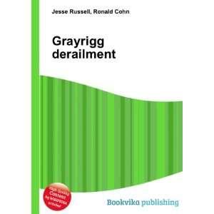 Grayrigg derailment: Ronald Cohn Jesse Russell: Books