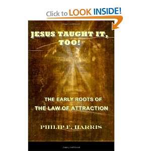 JESUS TAUGHT IT, TOO!: THE EARLY ROOTS OF THE LAW OF
