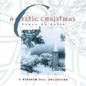 A Celtic Christmas Peace On Earth Various Artists Music