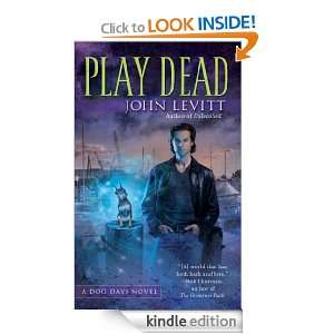 Play Dead (A Dog Days Novel) John Levitt  Kindle Store