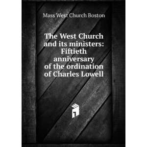 of the ordination of Charles Lowell: Mass West Church Boston: Books