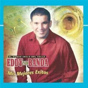 Mis Mejores Exitos Eddy Y Su Banda Music