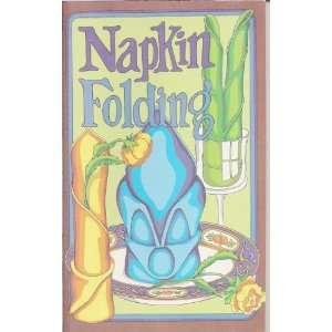 Napkin Folds: Irena Chalmers: Books