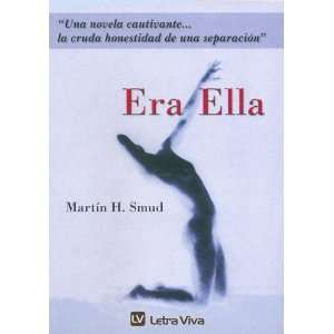 Era Ella (Spanish Edition) (9789506491017): Martin H. Smud