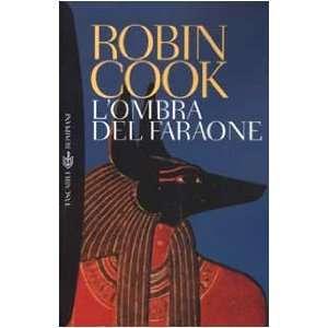 Lombra del faraone (9788845250330) Robin Cook Books