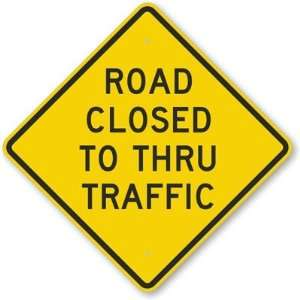 Road Closed To Thru Traffic Diamond Grade Sign, 24 x 24