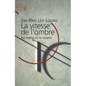 de lombre : Aux limites de la science: Jean Marc Lévy Leblond: Books