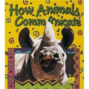 Animals Communicate (Crabapples) (9780865057357) Bobbie Kalman Books