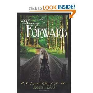 Moving Forward: A True Inspirational Story of a Teen Mom