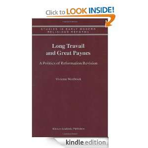 Long Travail and Great Paynes A Politics of Reformation Revision