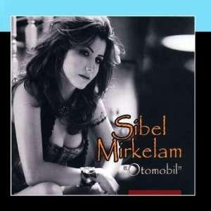 Otomobil Sibel Mirkelam Music