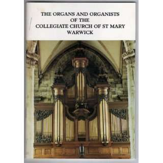 The Organs and Organists of the Collegiate Church of St