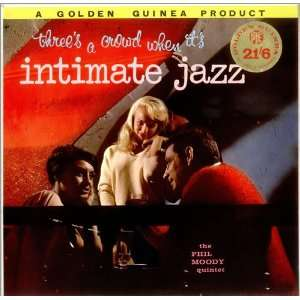 Intimate Jazz: Phil Moody: Music