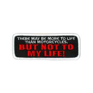MORE TO LIFE THAN MOTORCYCLES NOT Funny NEW Biker Patch