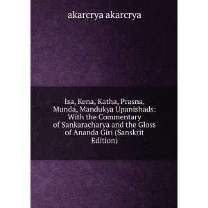 Isa, Kena, Katha, Prasna, Munda, Mandukya Upanishads With the