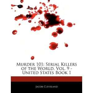 Murder 101: Serial Killers of the World, Vol. 9   United