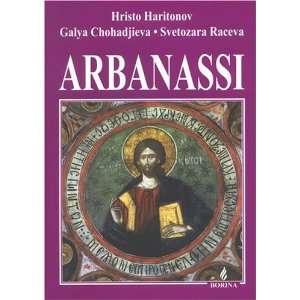 Arbanassi (9789545000966): Hristo Haritonov: Books