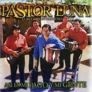 Asi Es Mi Pago Y Mi Gente: Pastor Luna: Music
