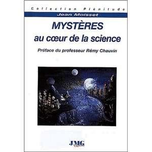 Mystères au coeur de la science (9782912507402): Jean