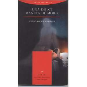 Una Dulce Manera de Morir Pedro Javier Martínez Books