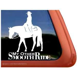 My Other Smooth Ride ~ Western Pleasure Horse Vinyl Window