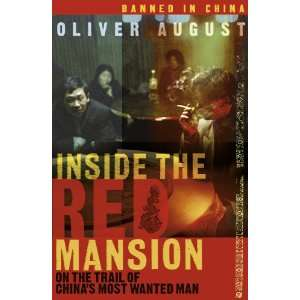 Inside The Red Mansion On the Trail of Chinas most Wanted Man Oliver