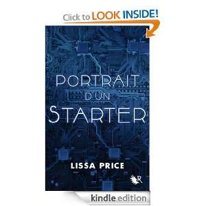 Portrait dun Starter (French Edition) Lissa PRICE