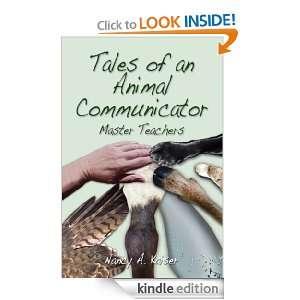 Tales of an Animal Communicator ~ Master Teachers Nancy A Kaiser