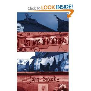 Last Days of Montreal (9780921833918) John Brooke Books