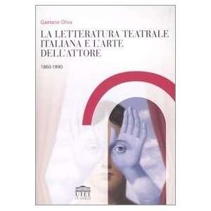 arte dellattore 1860 1890 (9788860081322) Gaetano Oliva Books