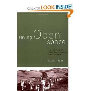 Saving Open Space: The Politics of Local Preservation in