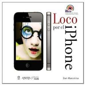 : Loco por el iPhone / Crazy about the iPhone: Toma Y Manipula Fotos