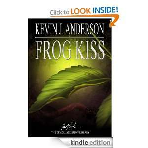 Frog Kiss Kevin J. Anderson  Kindle Store