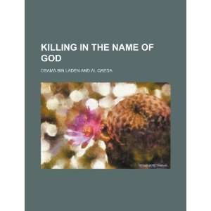 Killing in the name of God: Osama bin Laden and al Qaeda
