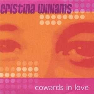 Cowards in Love Ep: Cristina Williams: Music
