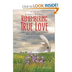 Remembering True Love A story about a womans heartfelt