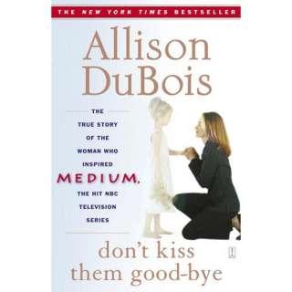 Dont Kiss Them Good Bye, DuBois, Allison Biography