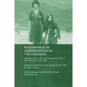 Russian Muslim Confrontation in the Caucasus (Soas/Routledge Studies