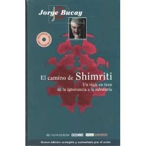 El camino de Shimriti (9789707773226): Jorge Bucay: Books